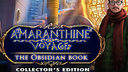 Amaranthine Voyage: The Obsidian Book Collector's Edition