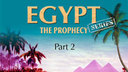 Egypt: The Prophecy - Part 2
