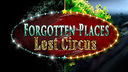Forgotten Places - Lost Circus
