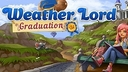 Weather Lord: Graduation