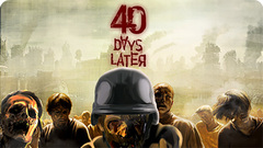 40 Days Later : World Of Zombie