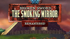 Broken Sword 2 - The Smoking Mirror Remastered