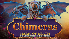 Chimeras: Mark of Death Collector's Edition