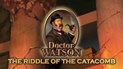Dr. Watson: The Riddle of the Catacomb