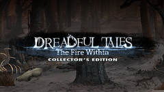 Dreadful Tales: The Fire Within Collector's Edition