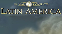 Global Conflicts: Latin America