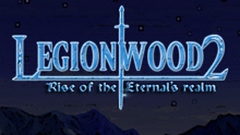 Legionwood 2: Rise of the Eternal's Realm