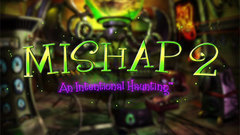 Mishap 2: An Intentional Haunting Collector's Edition
