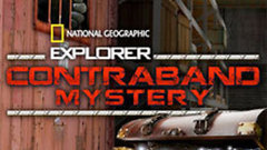Nat Geo Explorer: Contraband Mystery