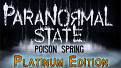 Paranormal State: Poison Spring Platinum Edition