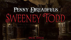 Penny Dreadfuls: Sweeney Todd Premium Edition