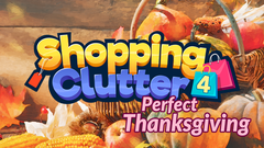 Shopping Clutter 4: A Perfect Thanksgiving