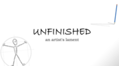 Unfinished - An Artist's Lament
