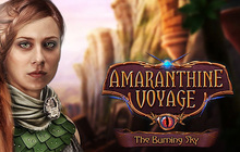 Amaranthine Voyage: The Burning Sky