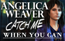 Angelica Weaver: Catch Me When You Can Badge