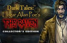 "Dark Talesâ""¢: Edgar Allan Poe's The Raven Collector's Edition"