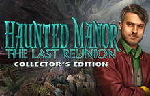 Haunted Manor: The Last Reunion Collector's Edition