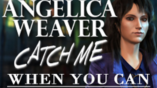 Angelica Weaver: Catch Me When You Can