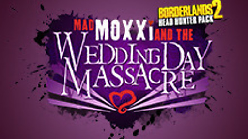 Borderlands 2: Wedding Day Massacre