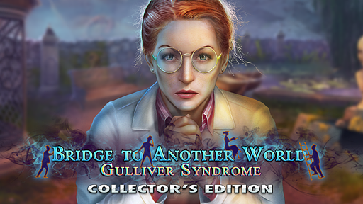 Bridge to Another World: Gulliver Syndrome Collector's Edition