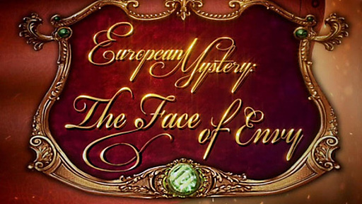European Mystery: The Face of Envy