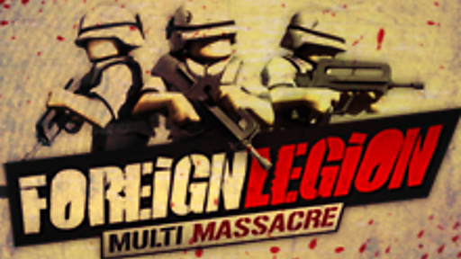 Foreign Legion : Multi Massacre