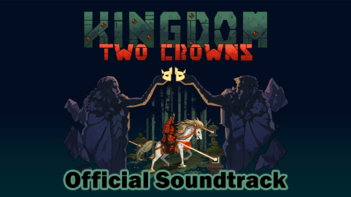 Kingdom Two Crowns: OST