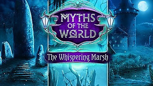 Myths of the World: The Whispering Marsh