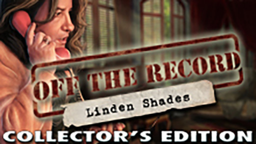 Off the Record: Linden Shades Collector's Edition