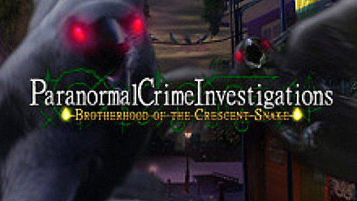 Paranormal Crime Investigations: Brotherhood of the Crescent Snake CE