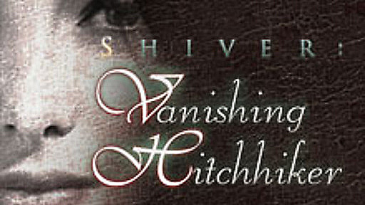 Shiver - Vanishing Hitchhiker Collector's Edition