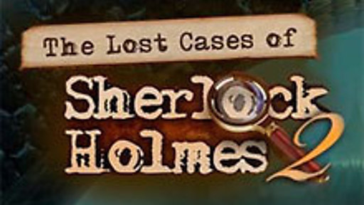 The Lost Cases of Sherlock Holmes 2