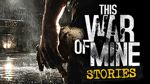 This War of Mine: Stories - Father's Promise