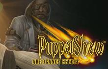 """PuppetShowâ""""¢: Arrogance Effect"""