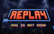 Replay - VHS is not Dead Badge