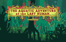 The Aquatic Adventure of the Last Human Badge